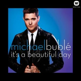 Michael Buble_It s a beautiful day