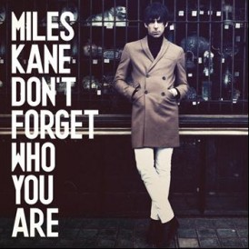Miles Kane_Don't forget who you are