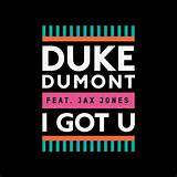 duke dumont_i got u